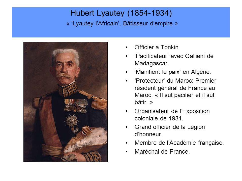 Hubert Lyautey (1854-1934) « 'Lyautey l'Africain', Bâtisseur d'empire »