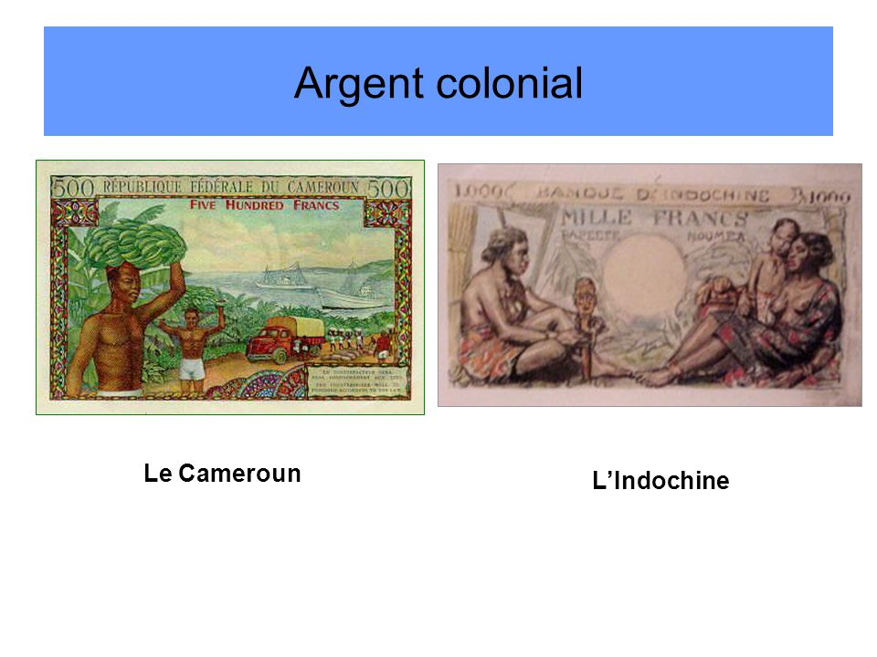 Argent colonial Le Cameroun L'Indochine