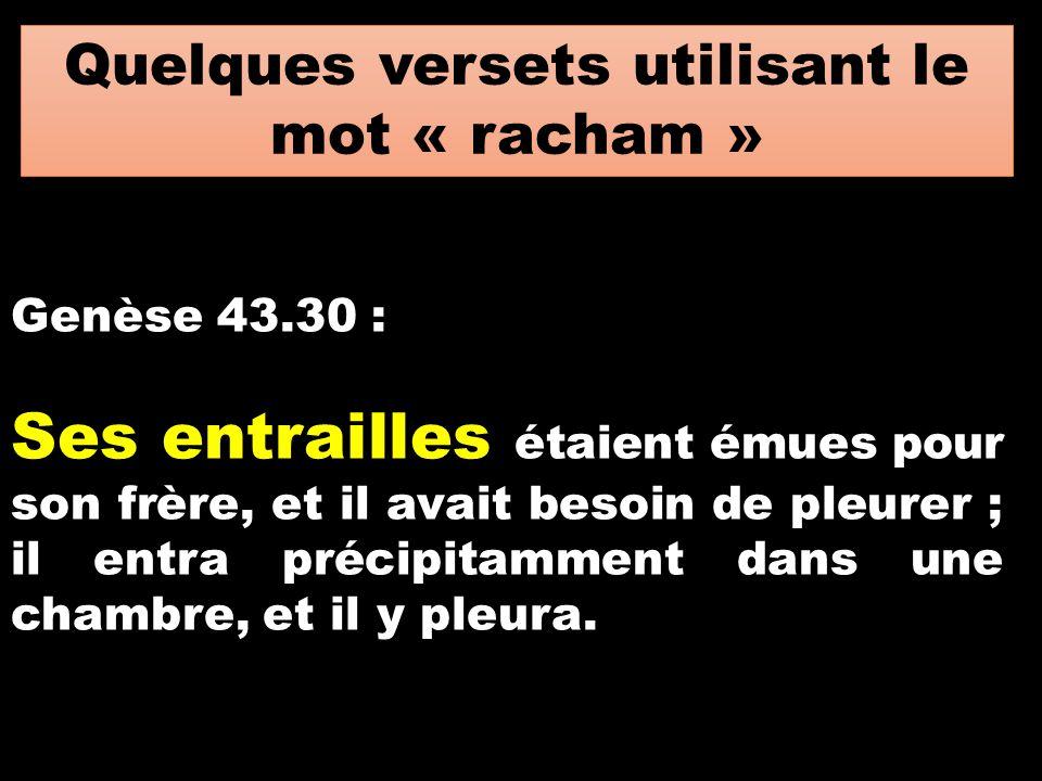 Quelques versets utilisant le mot « racham »