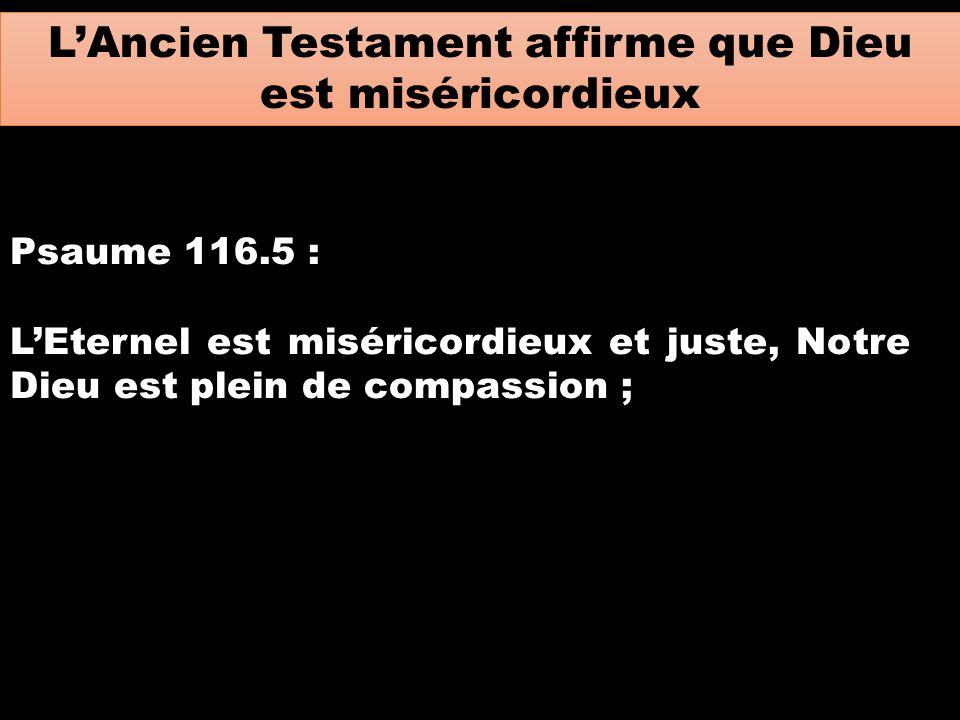 L'Ancien Testament affirme que Dieu est miséricordieux
