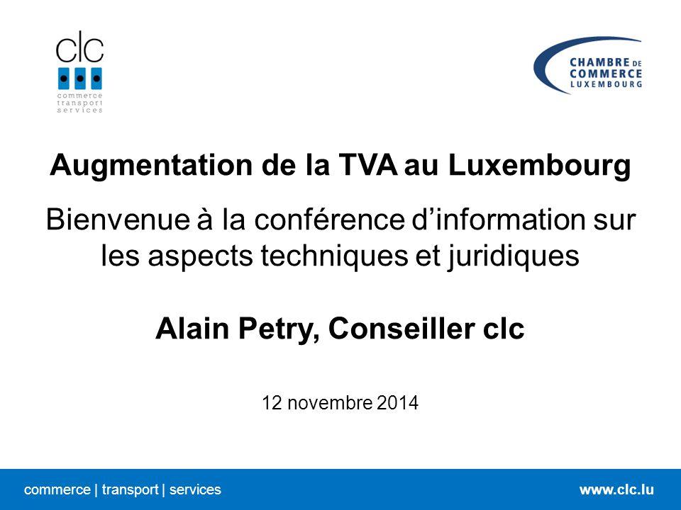 Augmentation de la TVA au Luxembourg Alain Petry, Conseiller clc
