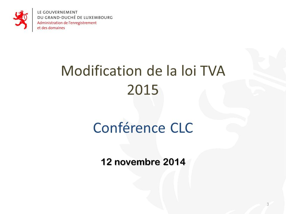 Modification de la loi TVA 2015 Conférence CLC 12 novembre 2014