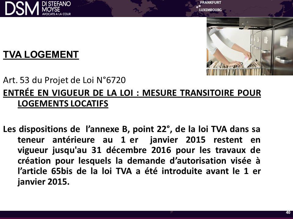 TVA LOGEMENT Art. 53 du Projet de Loi N°6720