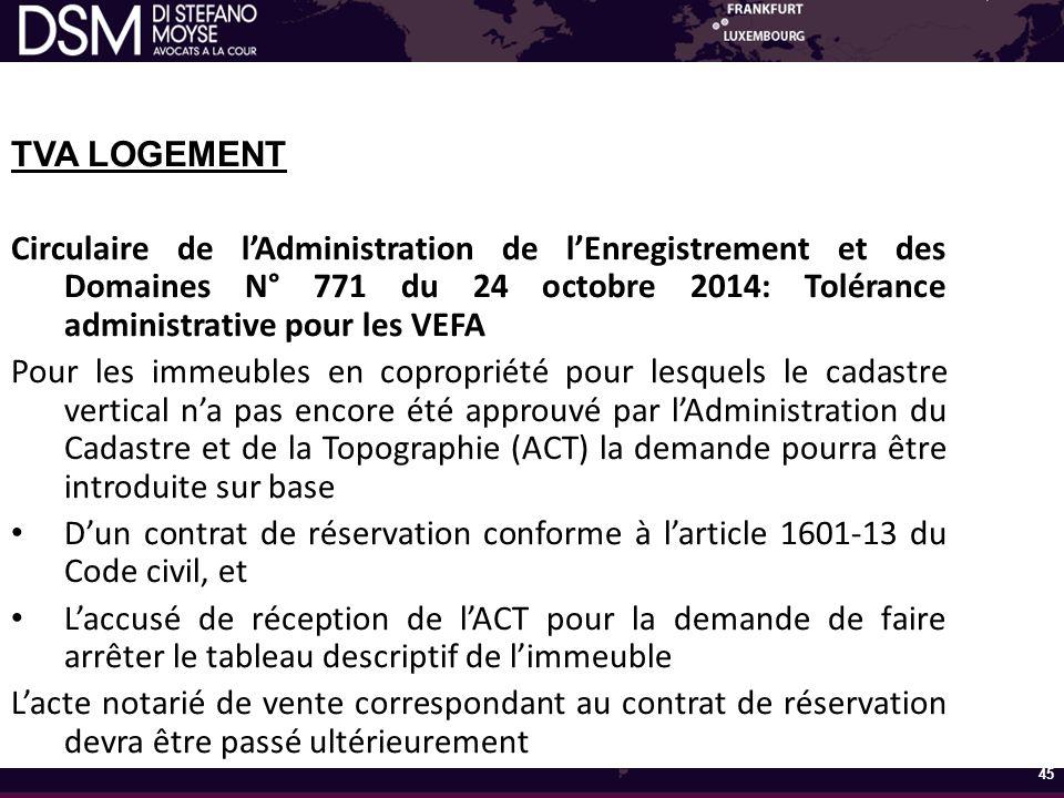 TVA LOGEMENT Circulaire de l'Administration de l'Enregistrement et des Domaines N° 771 du 24 octobre 2014: Tolérance administrative pour les VEFA.
