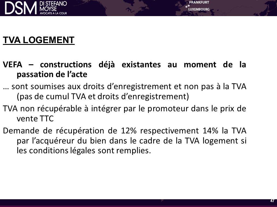 TVA LOGEMENT VEFA – constructions déjà existantes au moment de la passation de l'acte.