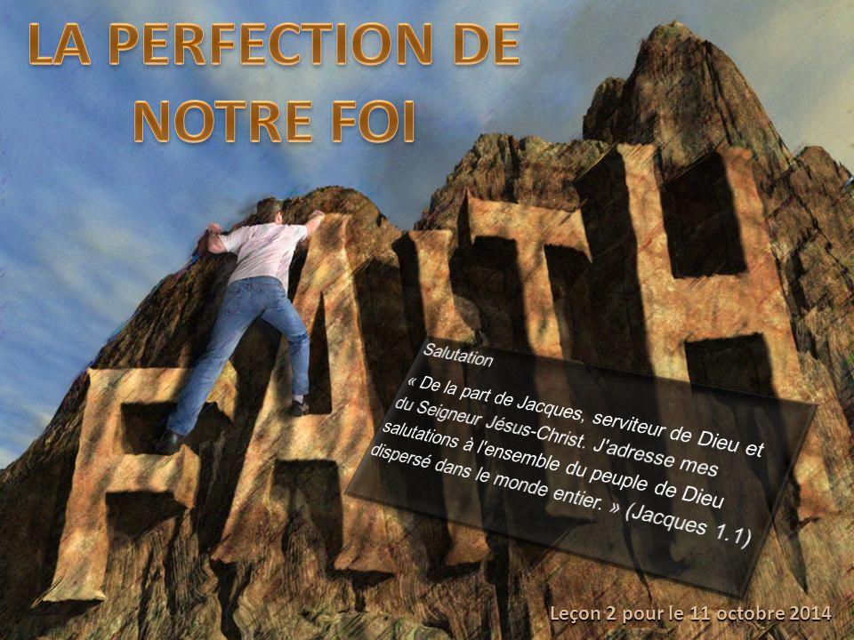 LA PERFECTION DE NOTRE FOI