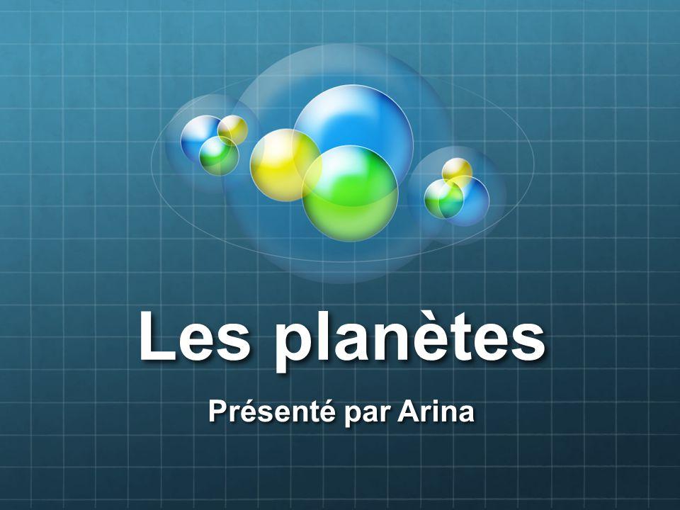 Les planètes Présenté par Arina