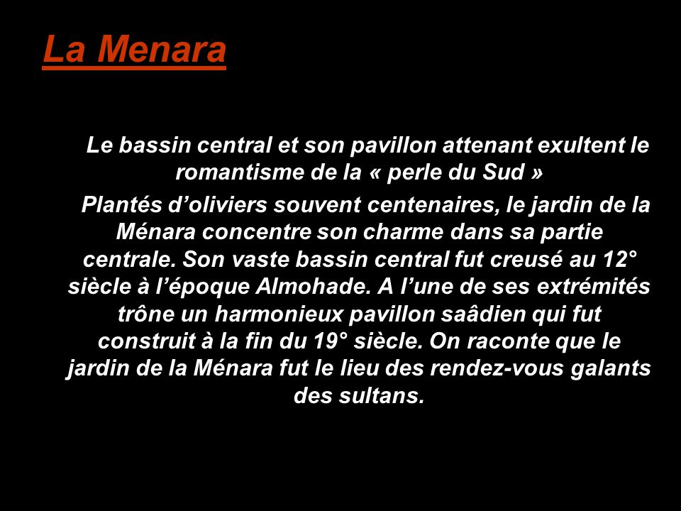 La Menara Le bassin central et son pavillon attenant exultent le romantisme de la « perle du Sud »