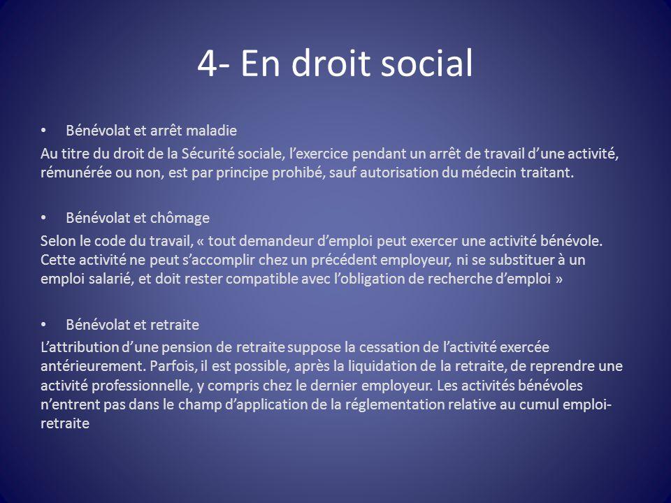 4- En droit social Bénévolat et arrêt maladie