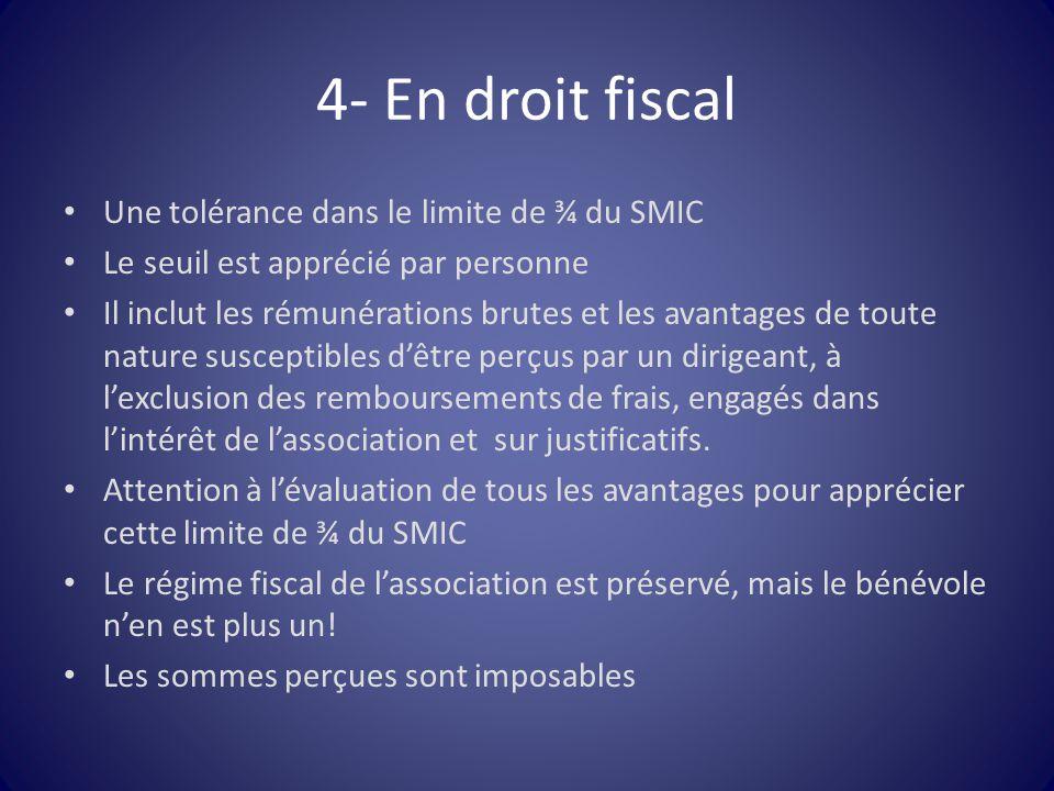 4- En droit fiscal Une tolérance dans le limite de ¾ du SMIC