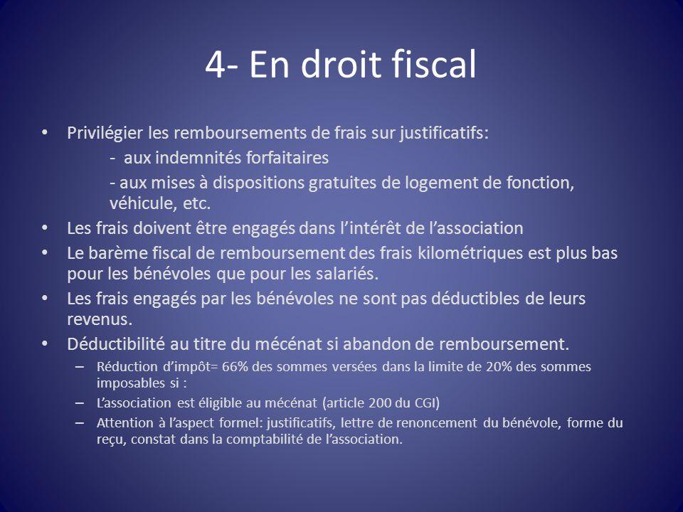 4- En droit fiscal Privilégier les remboursements de frais sur justificatifs: - aux indemnités forfaitaires.