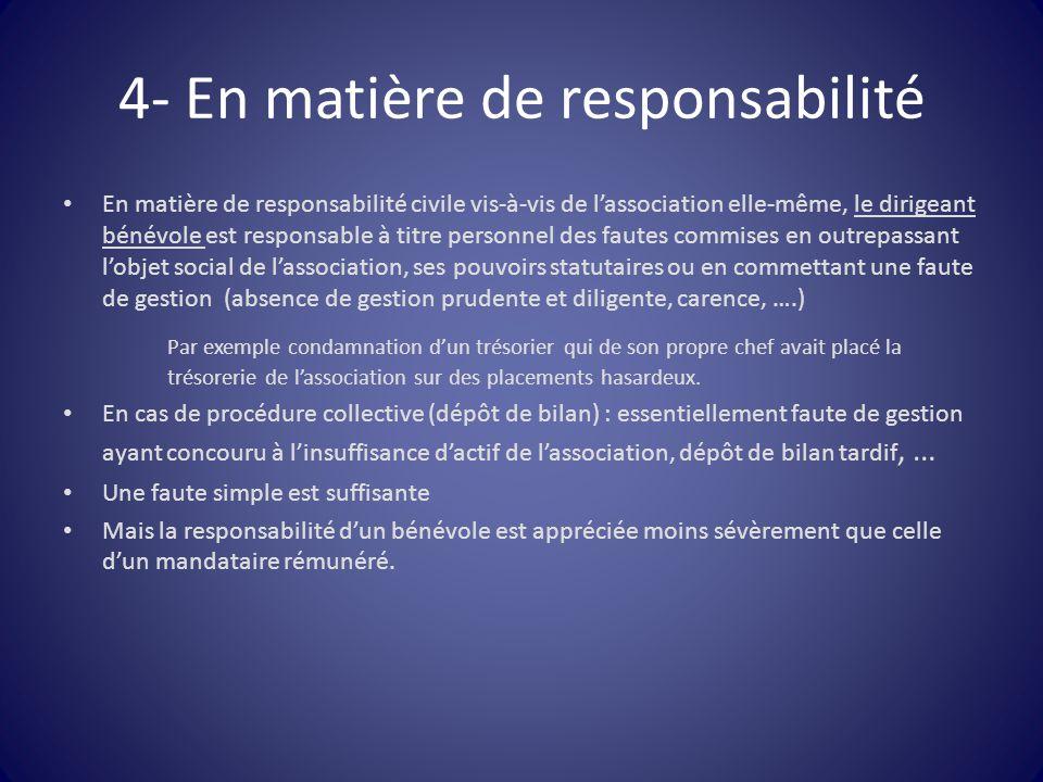 4- En matière de responsabilité