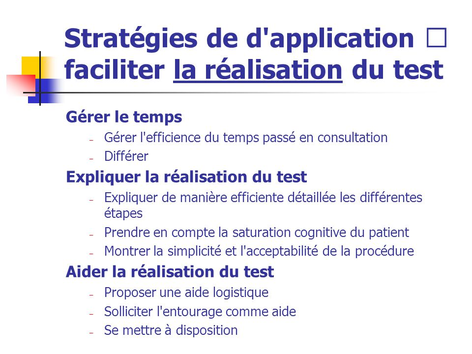 Stratégies de d application  faciliter la réalisation du test