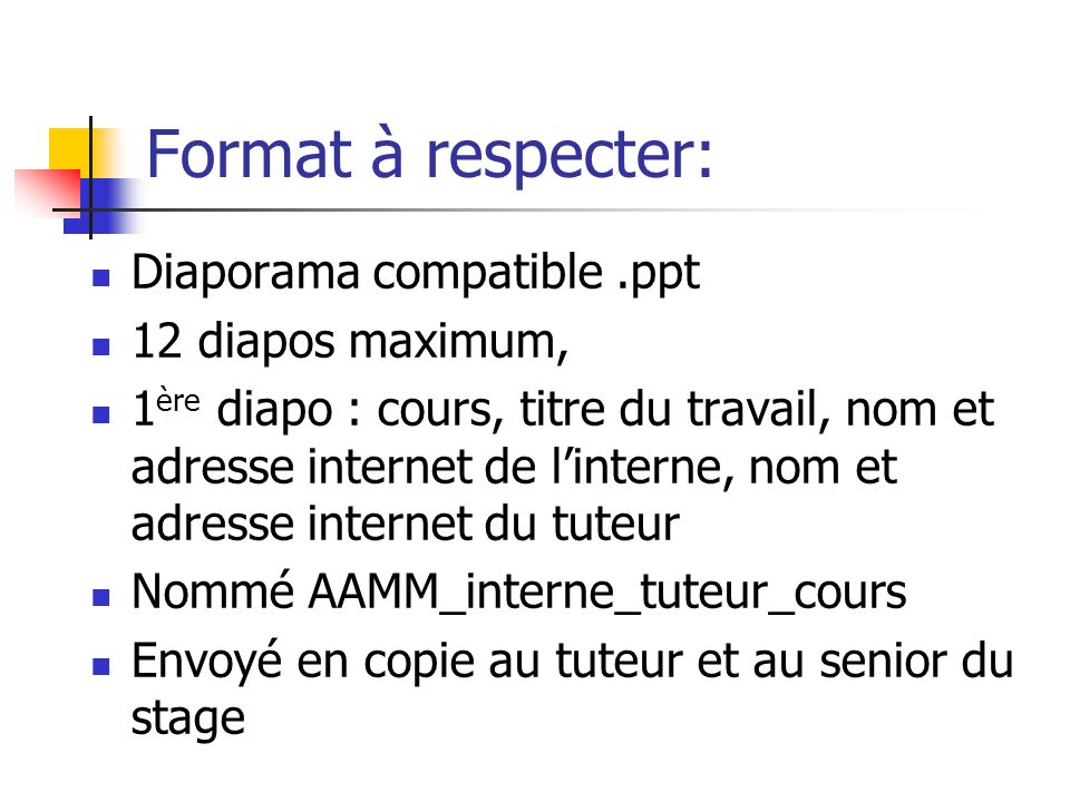 Format à respecter: Diaporama compatible .ppt 12 diapos maximum,