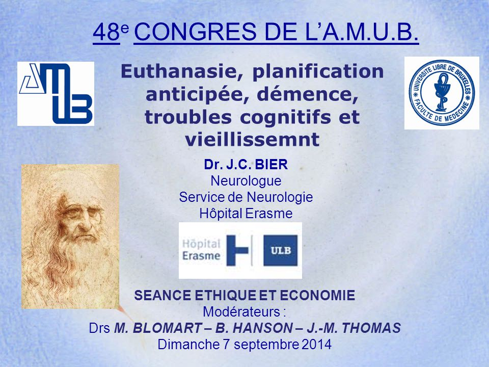 Dr. J.C. BIER Neurologue Service de Neurologie Hôpital Erasme