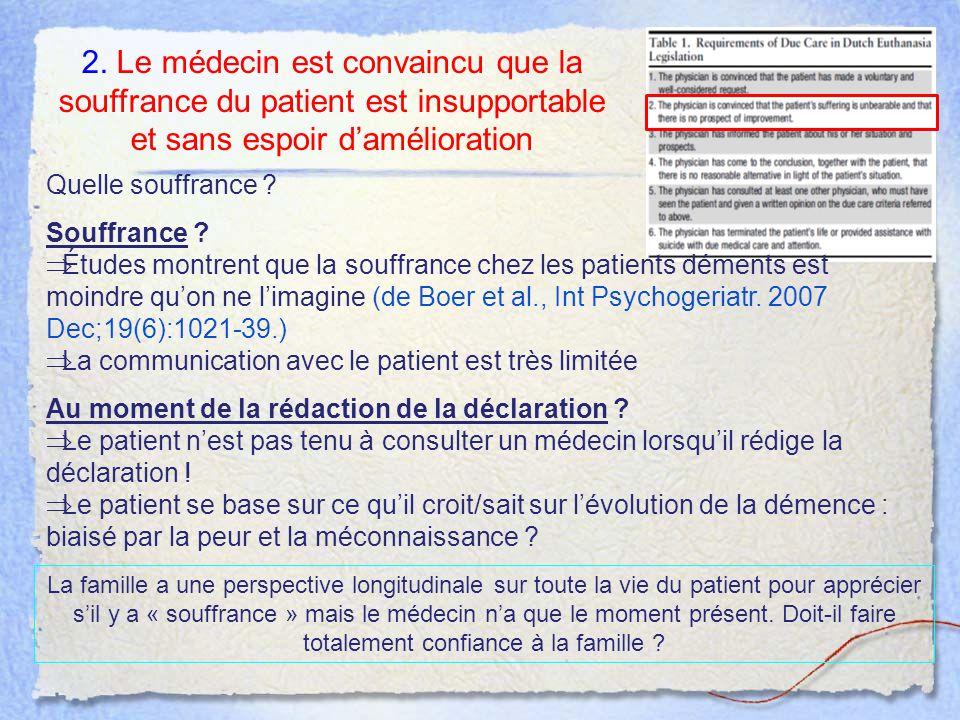 2. Le médecin est convaincu que la souffrance du patient est insupportable et sans espoir d'amélioration