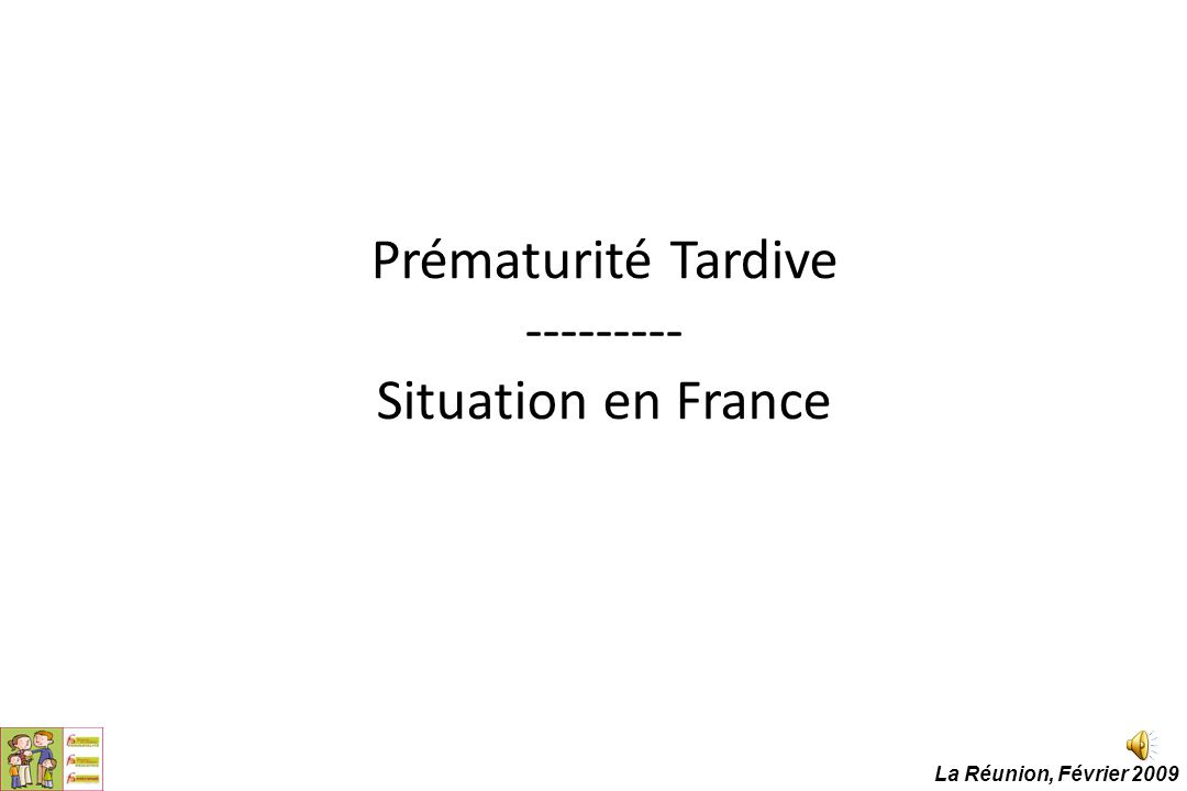 Prématurité Tardive --------- Situation en France