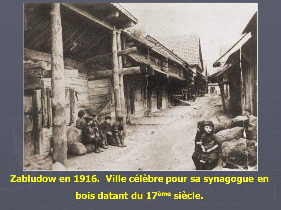 Zabludow en 1916. Ville célèbre pour sa synagogue en bois datant du 17ème siècle.