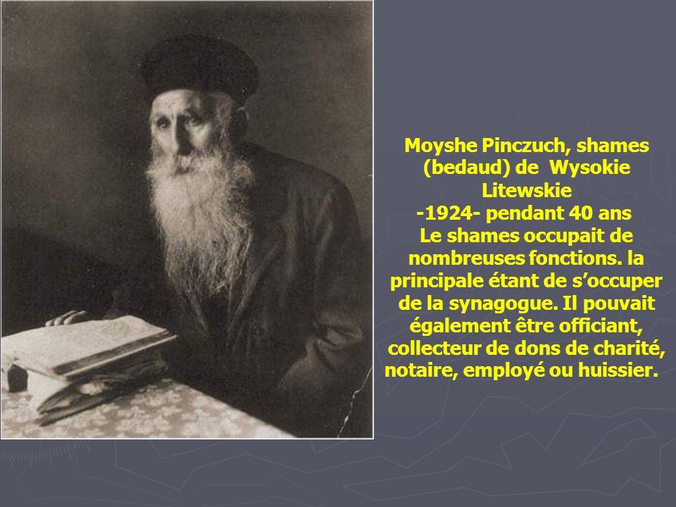 Moyshe Pinczuch, shames (bedaud) de Wysokie Litewskie