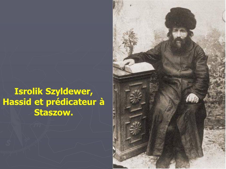 Isrolik Szyldewer, Hassid et prédicateur à Staszow.