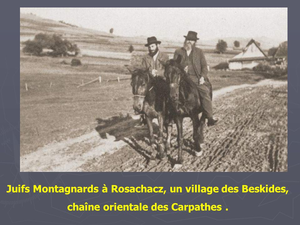 Juifs Montagnards à Rosachacz, un village des Beskides, chaîne orientale des Carpathes .