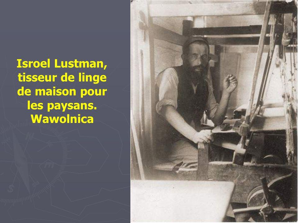 Isroel Lustman, tisseur de linge de maison pour les paysans. Wawolnica