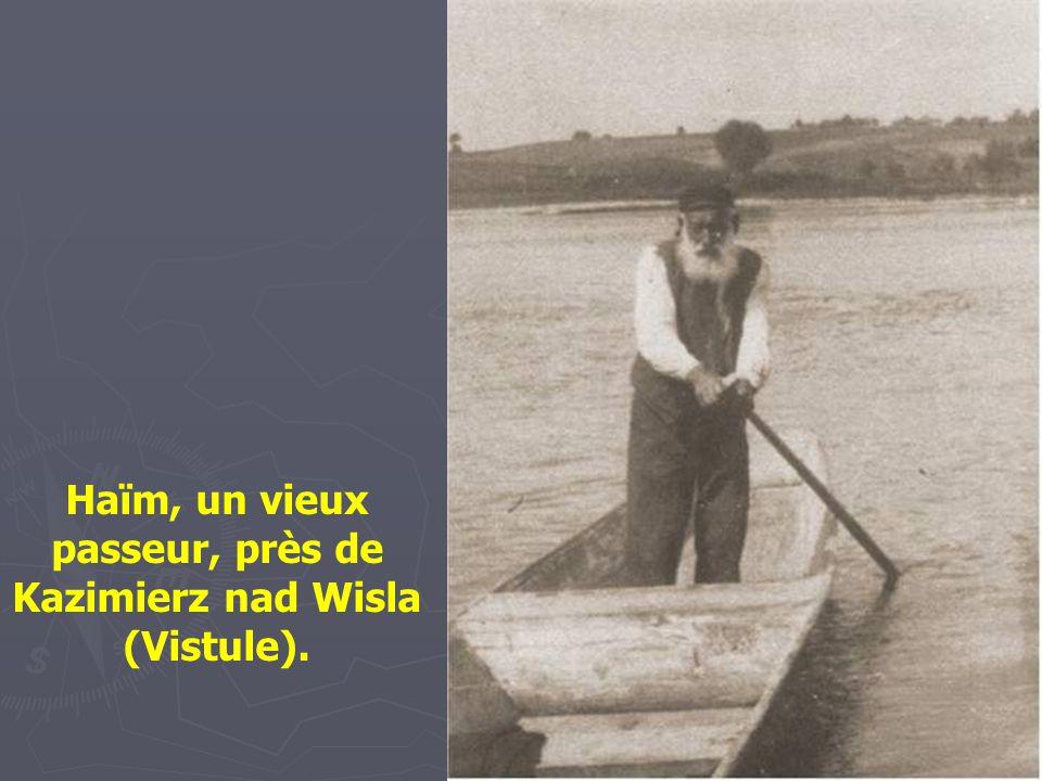 Haïm, un vieux passeur, près de Kazimierz nad Wisla (Vistule).