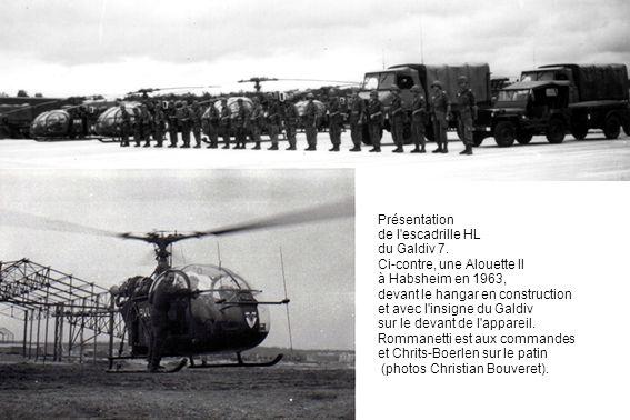 Présentation de l escadrille HL. du Galdiv 7. Ci-contre, une Alouette II. à Habsheim en 1963, devant le hangar en construction.