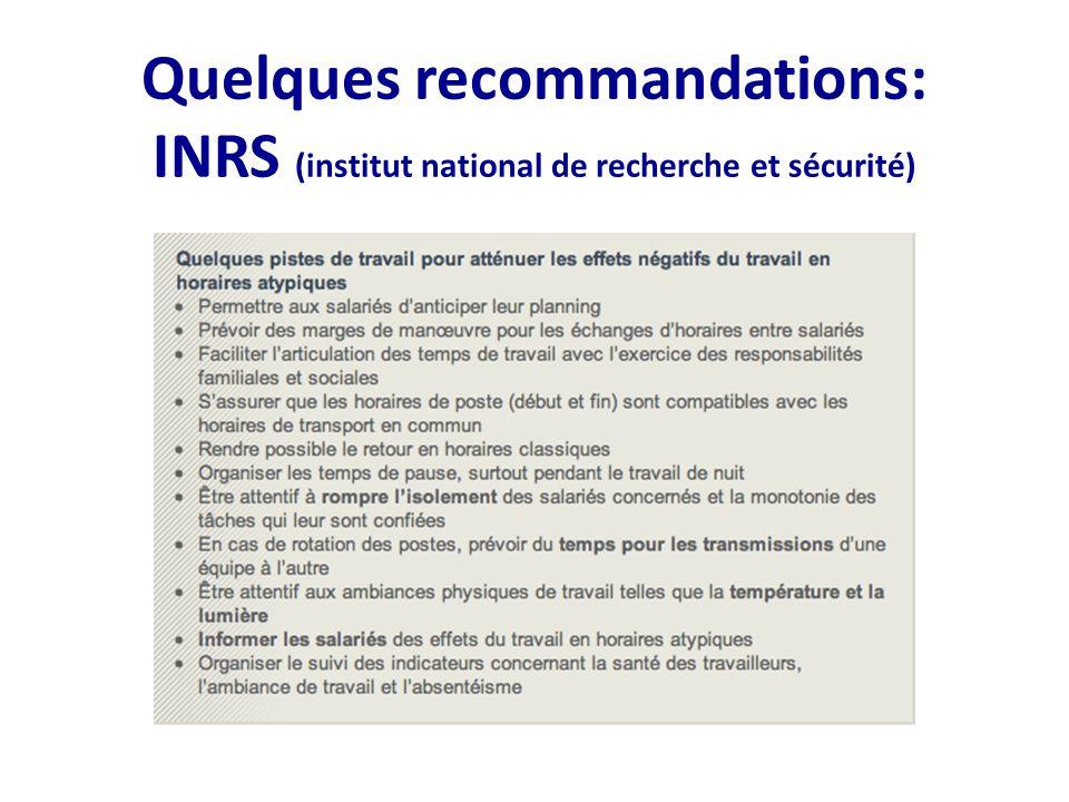 Quelques recommandations: INRS (institut national de recherche et sécurité)