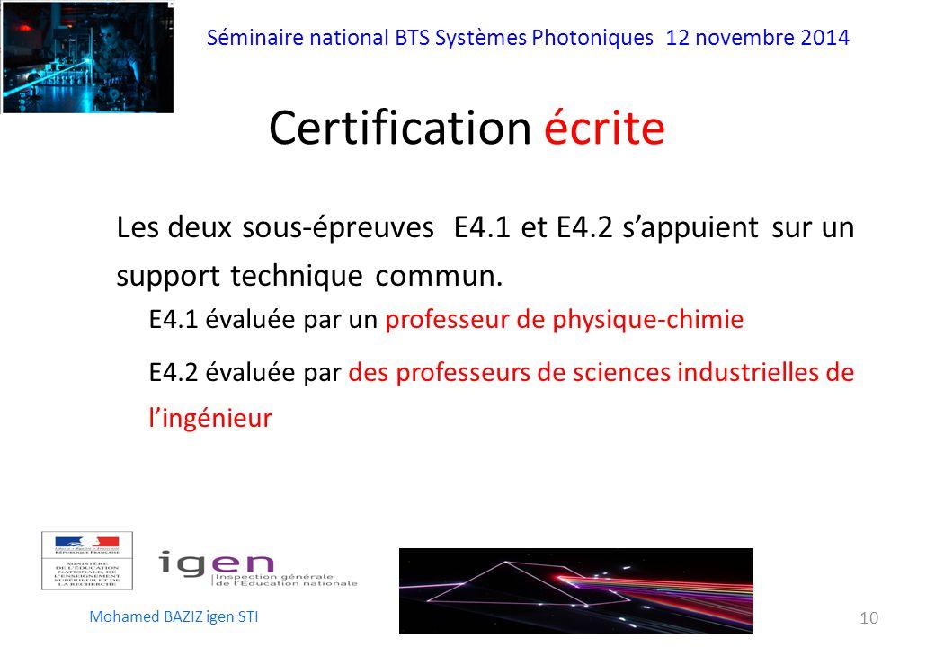 Certification écrite Les deux sous-épreuves E4.1 et E4.2 s'appuient sur un. support technique commun.
