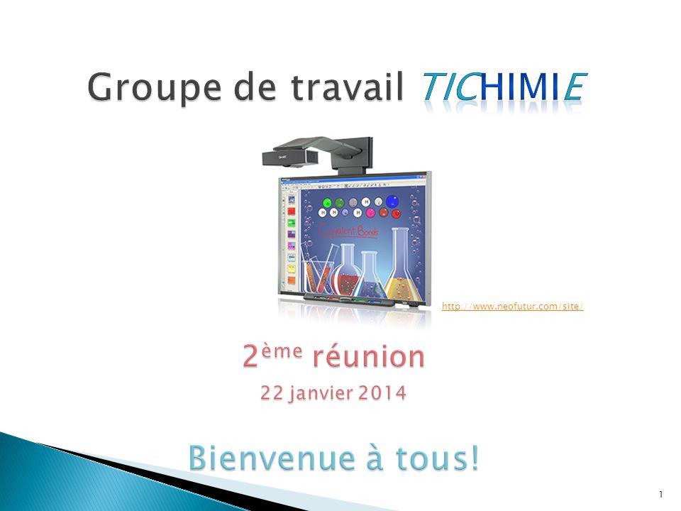 Groupe de travail TIChimiE 2ème réunion 22 janvier 2014 Bienvenue à tous!
