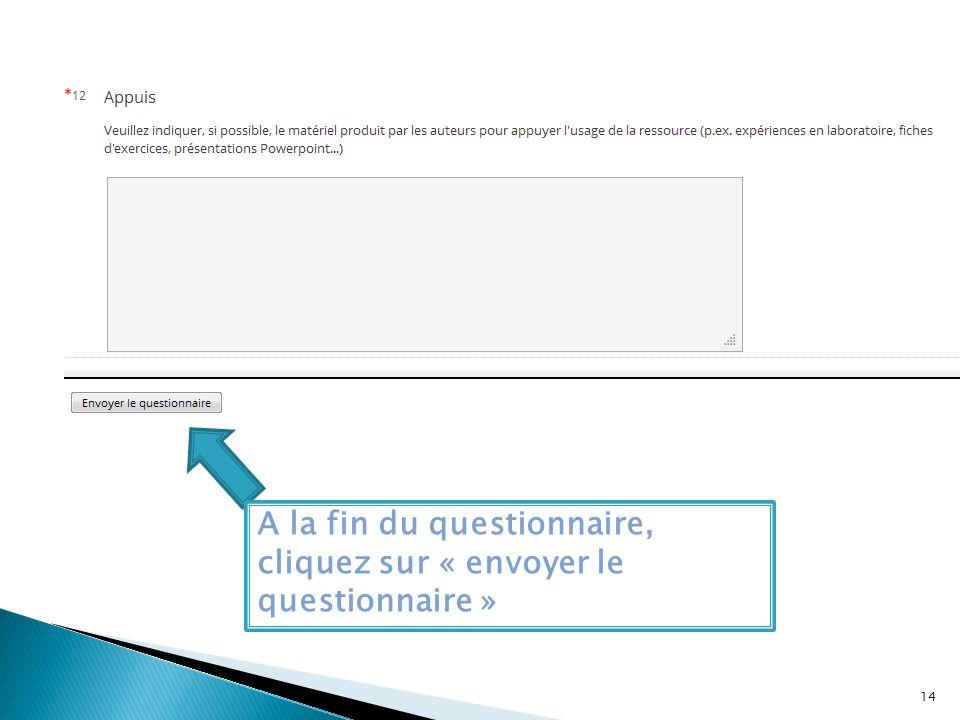 A la fin du questionnaire, cliquez sur « envoyer le questionnaire »