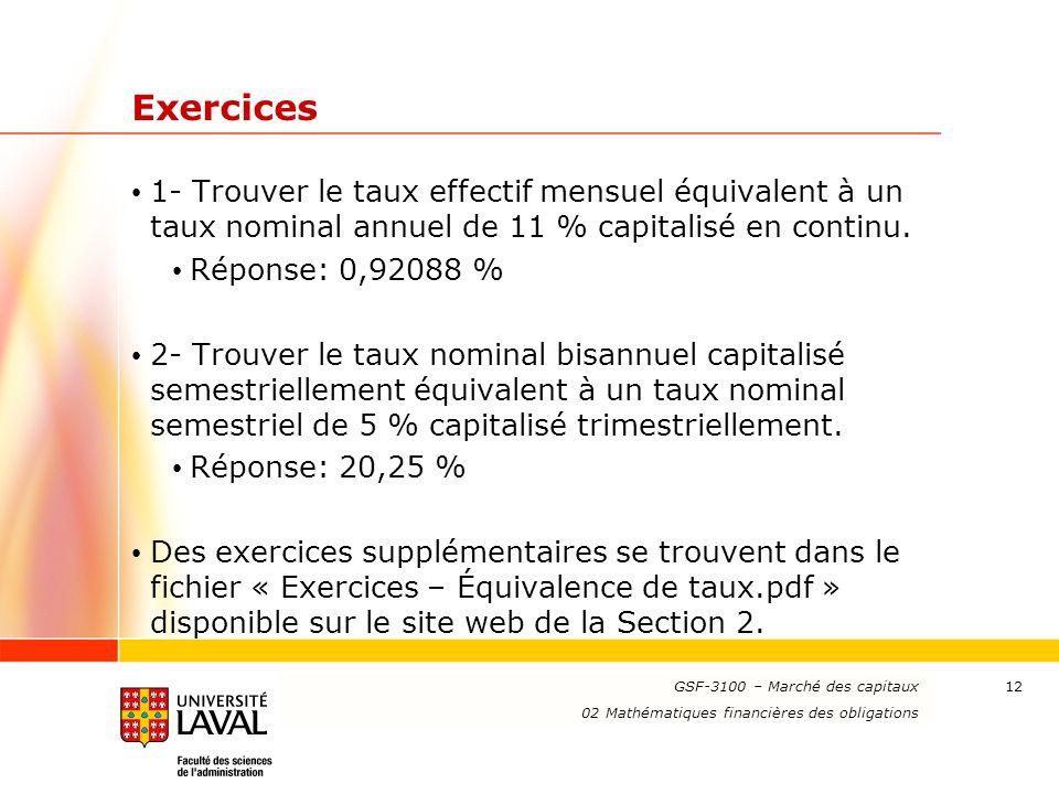 Exercices 1- Trouver le taux effectif mensuel équivalent à un taux nominal annuel de 11 % capitalisé en continu.