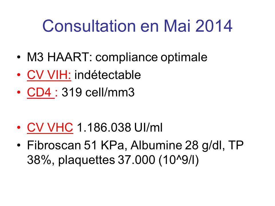 Consultation en Mai 2014 M3 HAART: compliance optimale