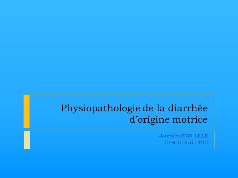 Physiopathologie de la diarrhée d'origine motrice