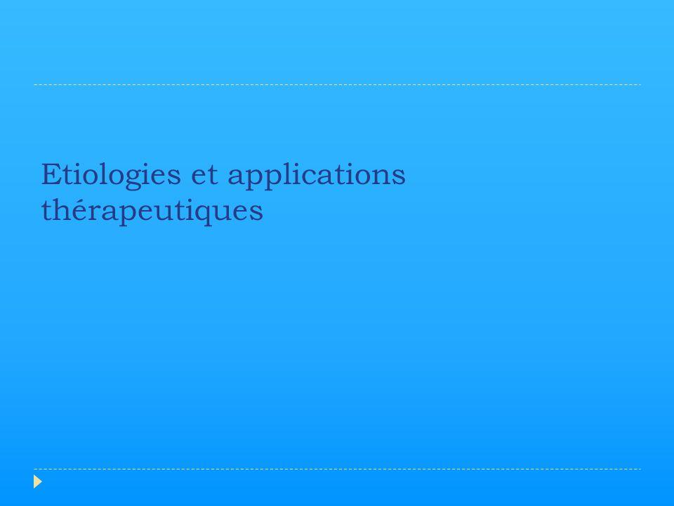 Etiologies et applications thérapeutiques