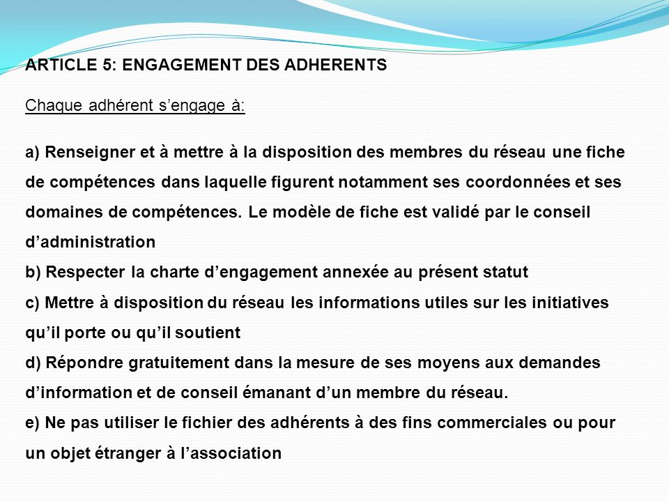 ARTICLE 5: ENGAGEMENT DES ADHERENTS