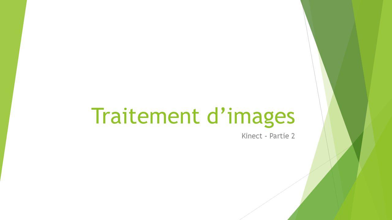 Traitement d'images Kinect – Partie 2