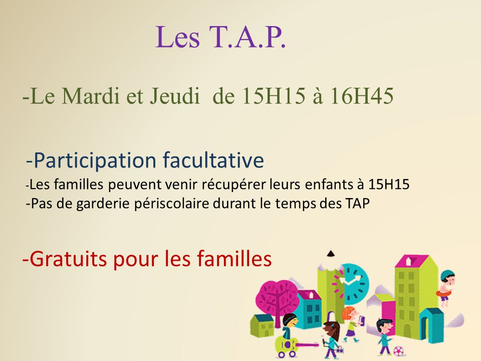 Les T.A.P. -Le Mardi et Jeudi de 15H15 à 16H45