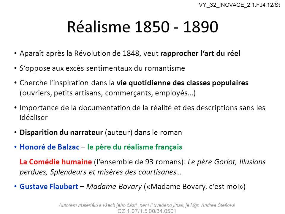 VY_32_INOVACE_2.1.FJ4.12/Št Réalisme 1850 - 1890. Aparaît après la Révolution de 1848, veut rapprocher l'art du réel.