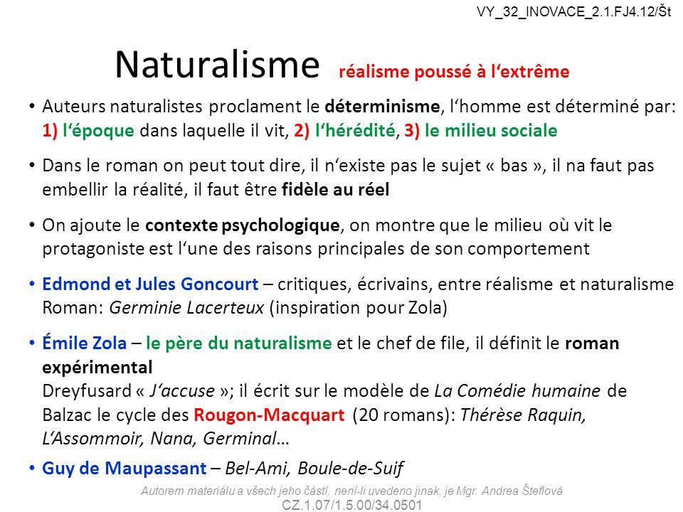 Naturalisme réalisme poussé à l'extrême