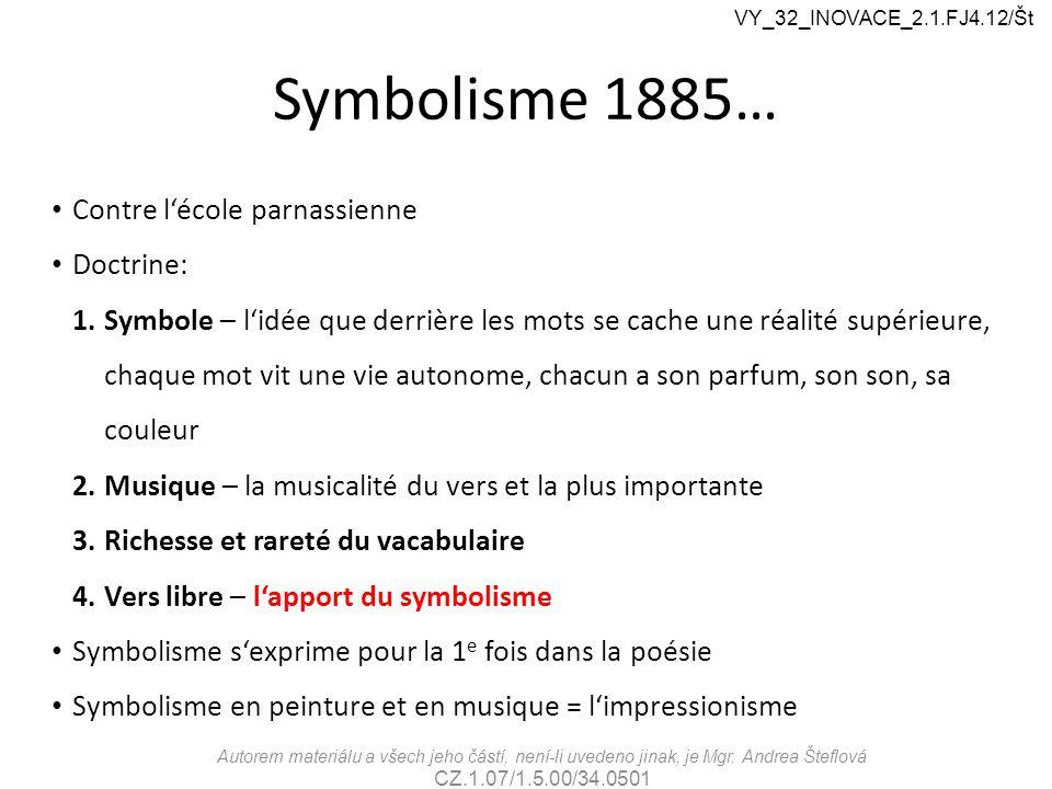Symbolisme 1885… Contre l'école parnassienne Doctrine: