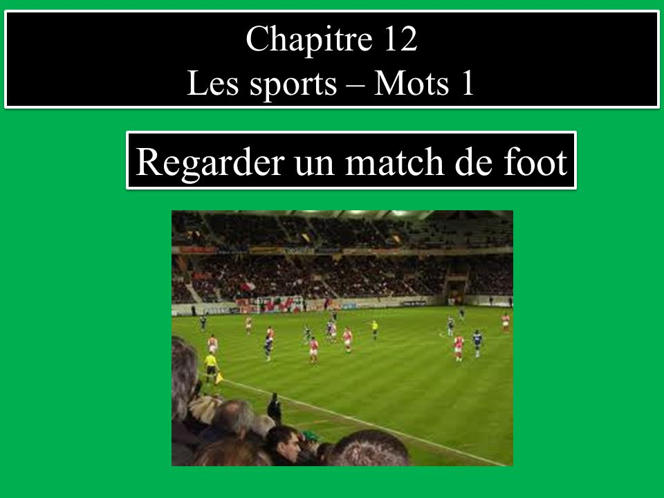 Regarder un match de foot