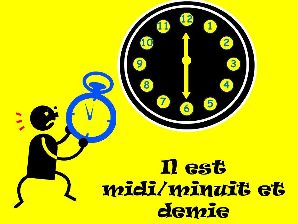 Il est midi/minuit et demie