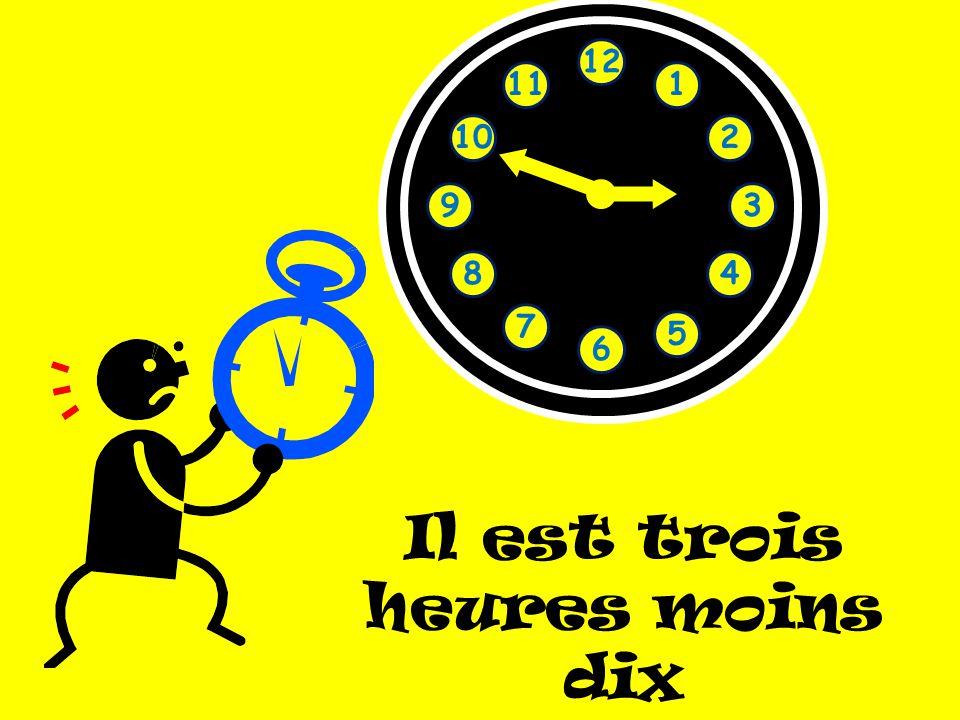 Il est trois heures moins dix