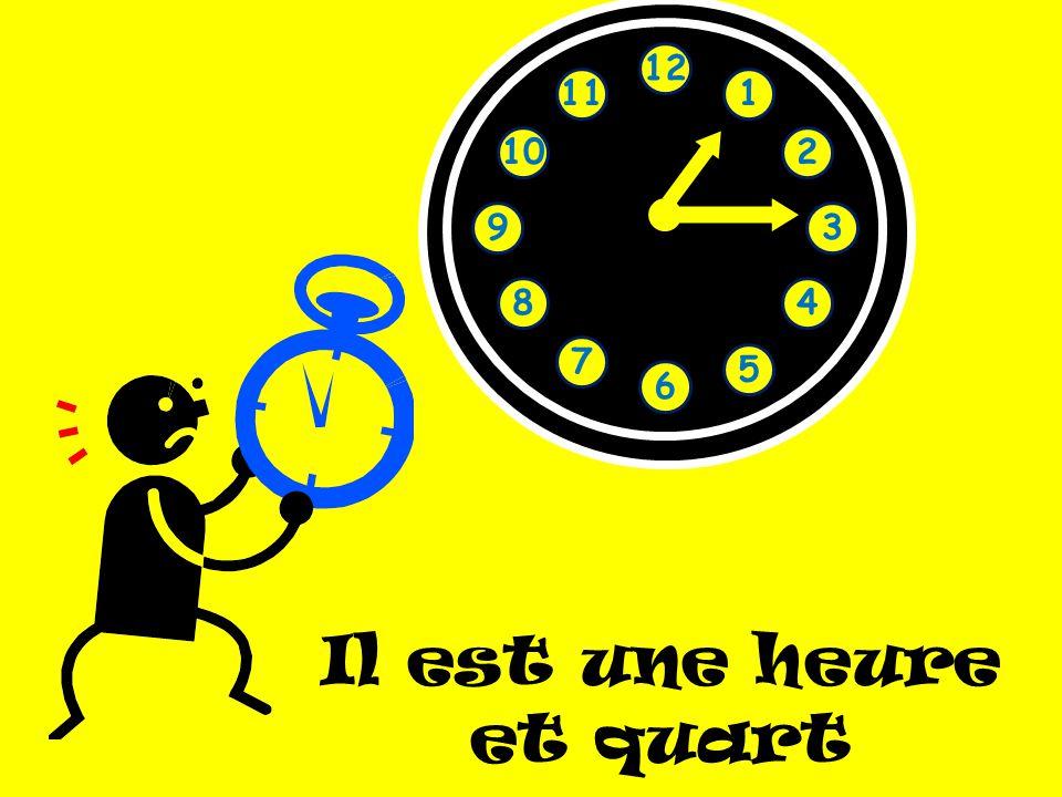 Il est une heure et quart