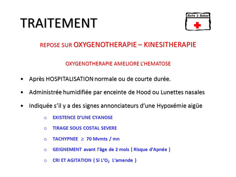 TRAITEMENT repose sur OXYGENOTHERAPIE – KINESITHERAPIE