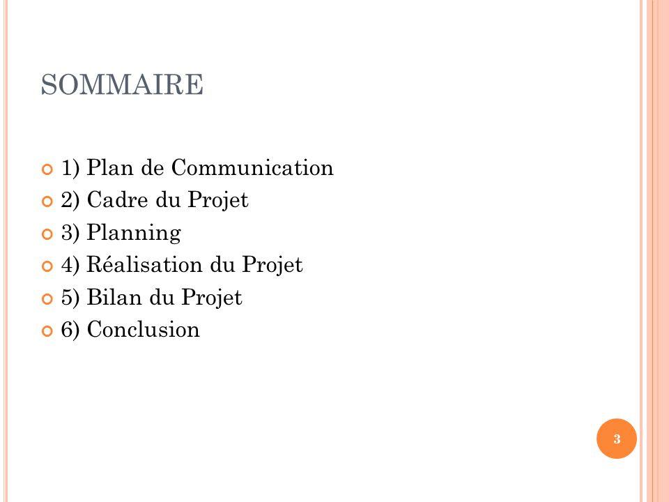 SOMMAIRE 1) Plan de Communication 2) Cadre du Projet 3) Planning