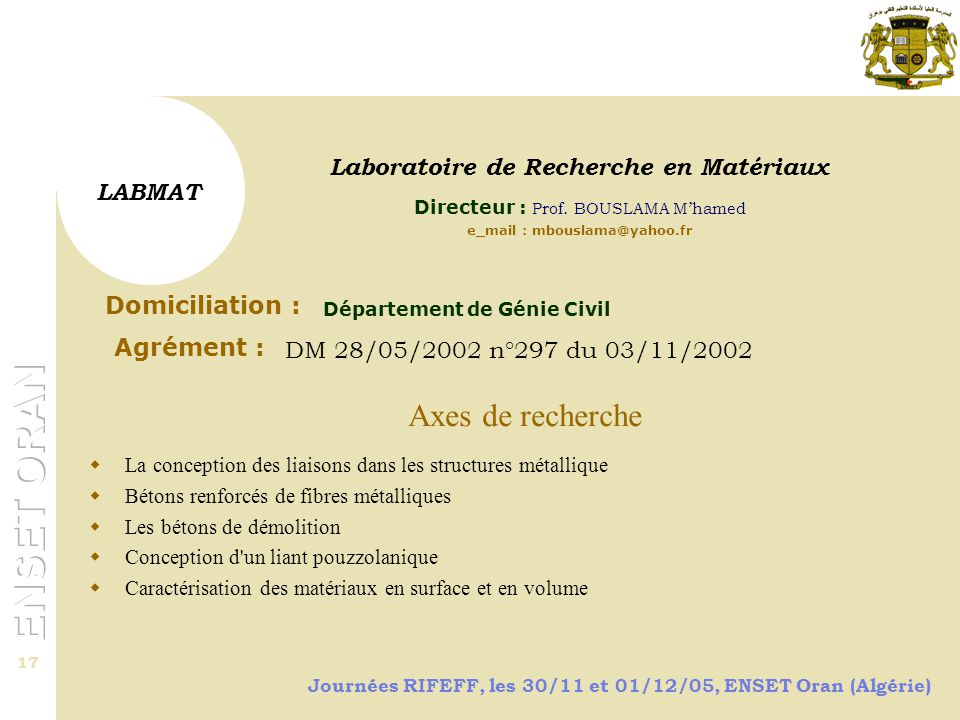 Laboratoire de Recherche en Matériaux e_mail : mbouslama@yahoo.fr
