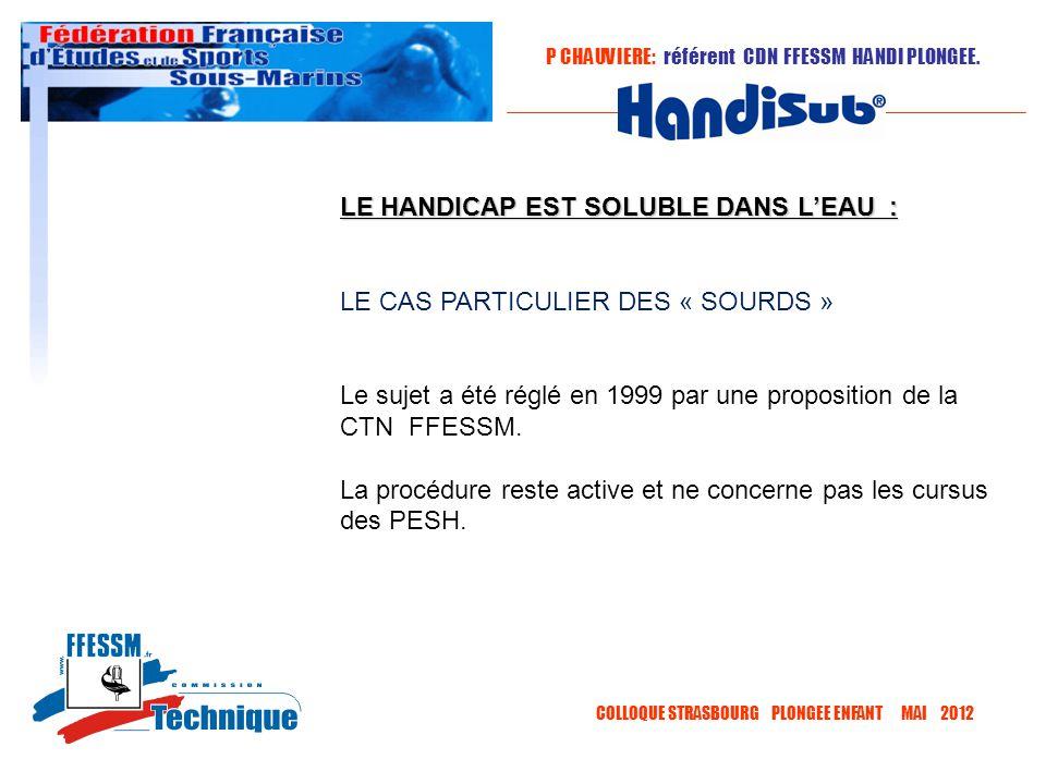 LE HANDICAP EST SOLUBLE DANS L'EAU :